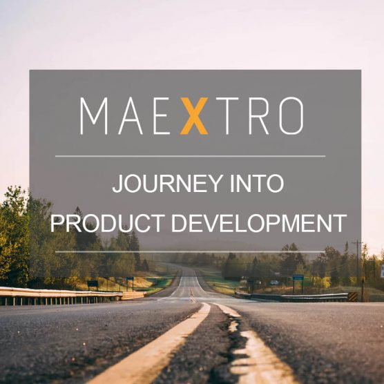 Our Journey into Product Development – <br>Introducing Maextro