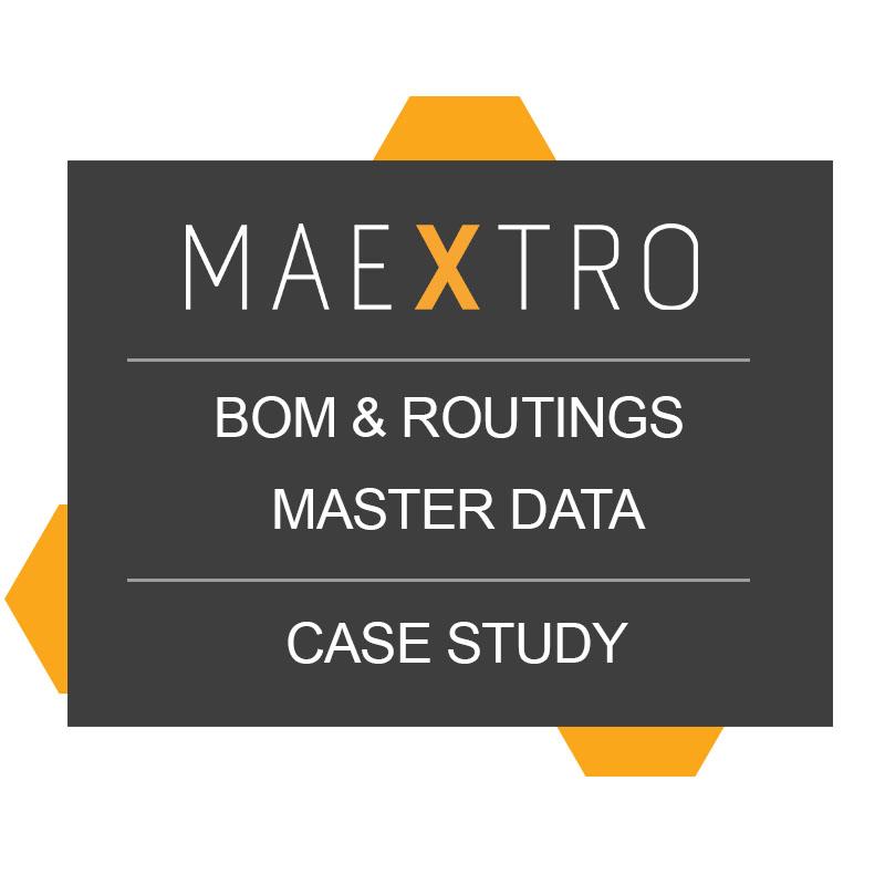 Maextro – BOM & Routings Master data management