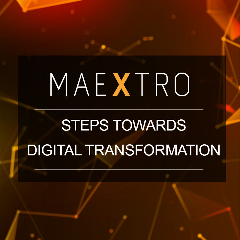 Maextro – Steps towards Digital Transformation