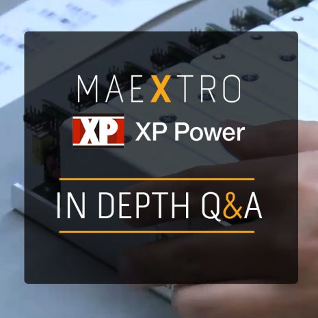 XP Power – Question and Answer on our journey with Maextro